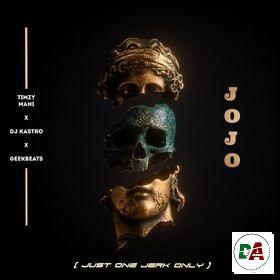 Timzy Mani - Jojo (just one jerk only) ft. Dj Kastro & Geekbeats