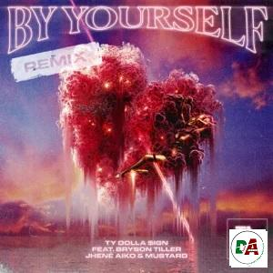 Ty Dolla $ign – By Yourself (feat. Bryson Tiller, Jhené Aiko & Mustard) [Remix]