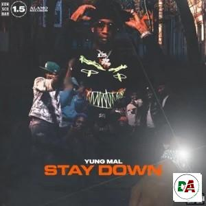 Yung Mal – Stay Down