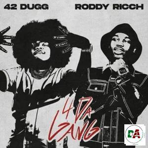 42 Dugg, Roddy Ricch – 4 Da Gang