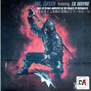 Mr. Green – Hall Of Flying Mirrors In The Palace Of Versailles Ft. Lil Wayne
