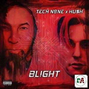 Tech N9ne & HU$H – Blight