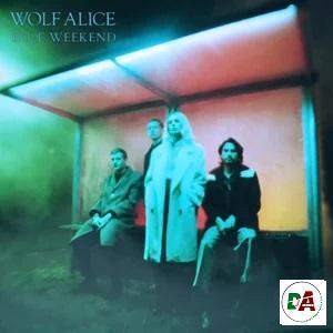 Wolf Alice – Blue Weekend