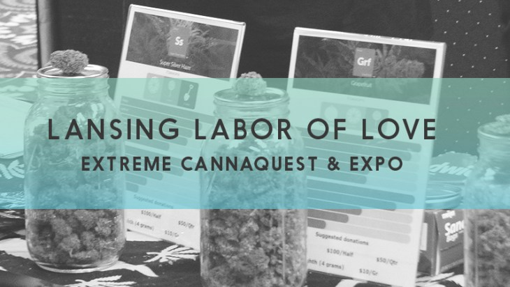 Lansing Labor Of Love: Extreme Cannaquest & Expo 1
