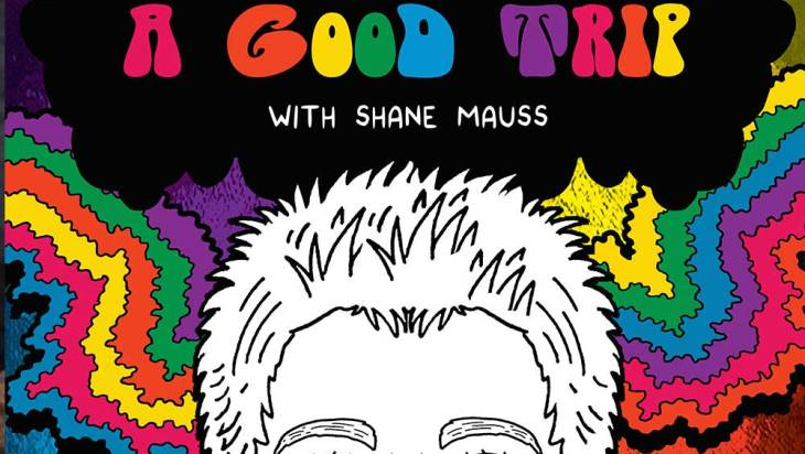 """LAUGHING AND LEARNING ABOUT PSYCHEDELICS: Comedian Shane Mauss Combines Comedy and Science for """"A Good Trip"""" 1"""