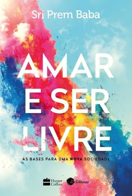 Amar e Ser Livre, Sri Prem Baba - Livro - Bertrand