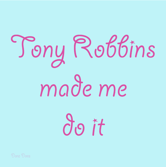 tony robbins made me do it quote