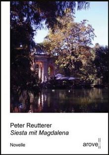 Peter Reutterer: Siesta mit Magdalena