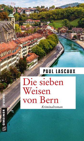 Paul Lascaux: Die sieben Weisen von Bern