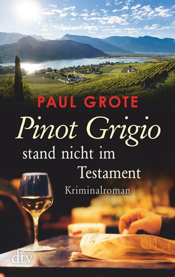 Paul Grote - Pnot Grigio stand nicht im Testament