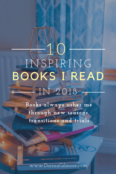 10 Inspiring Books I Read in 2018 - Books always usher me through new seasons, transitions and trials