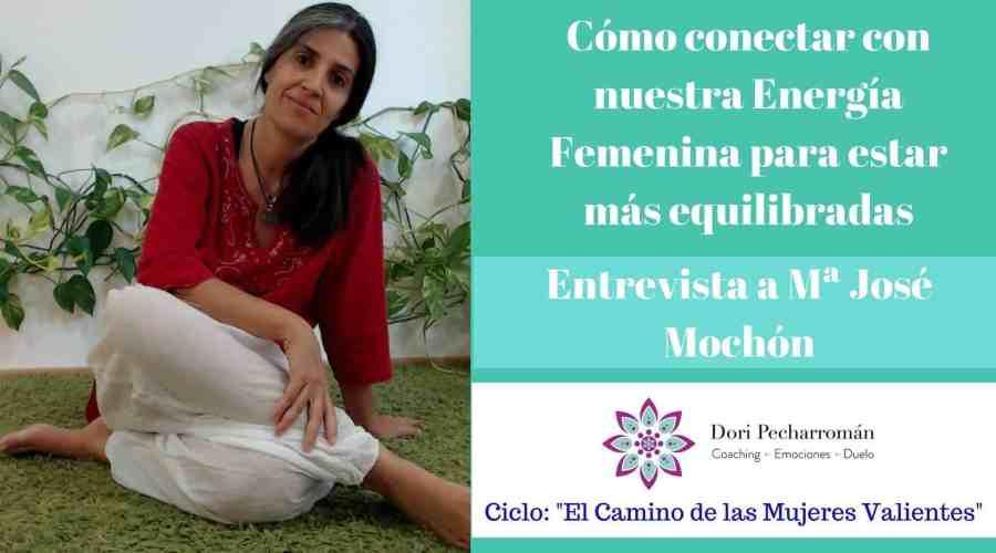 Cómo conectar con nuestra Energía Femenina para estar más equilibradas – Entrevista a M José Mochón