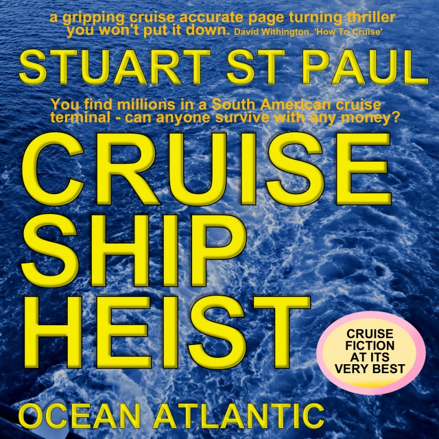 NOVEL – CRUISE SHIP HEIST – millions of dollars and a few too many lives are at risk
