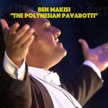 """Ben Makisi  """"The Polynesian Pavarotti"""""""