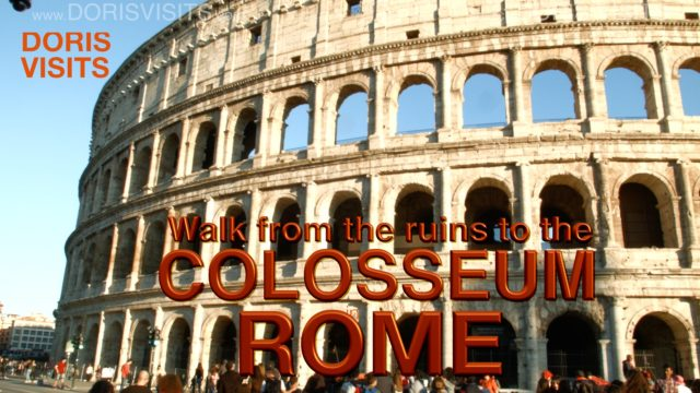 ROME: Walk past the ruins to the Colosseum, Jean's reports for Doris Visits