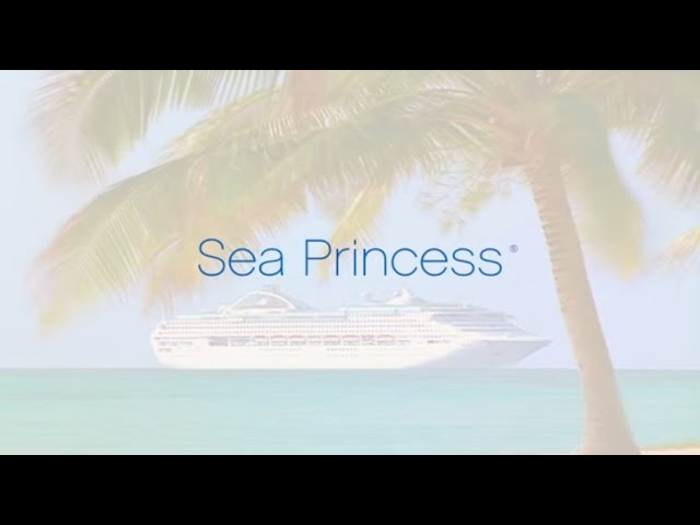 Sea Princess – sister to the Oceana and Sun Princess she likes to world cruise