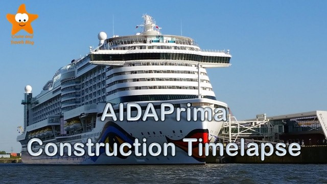 This could be your ship – AidaPrima time lapse construction film from first bolt to fireworks!