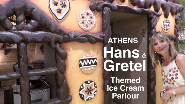 Athens – incredible themed ice cream shop absolutely not to miss – HANS & GRETEL