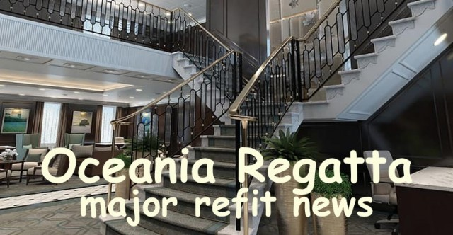 Oceania Regatta complete facelift and refit