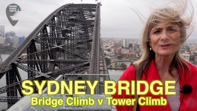 Sydney Bridge Climb verses the Bridge Pylon Climb