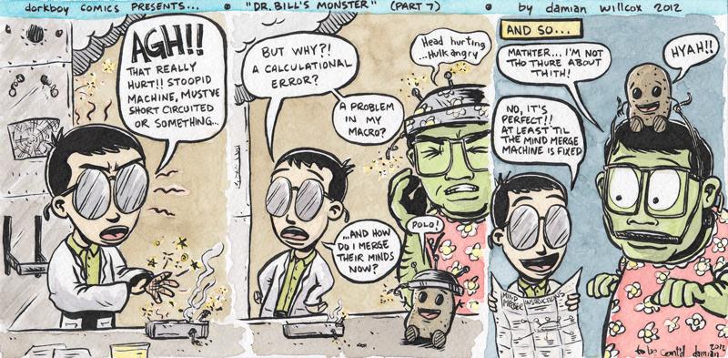 Dr. Bill's Monster! (part seven)
