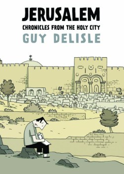 Jerusalem: Chronicles from the Holy City - Guy Delilse
