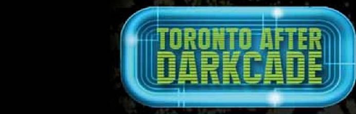 Toronto After Darkcade - Featured