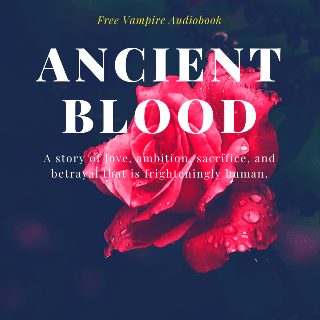Get your free audiobook, Ancient Blood. Just click here and fill out the form.