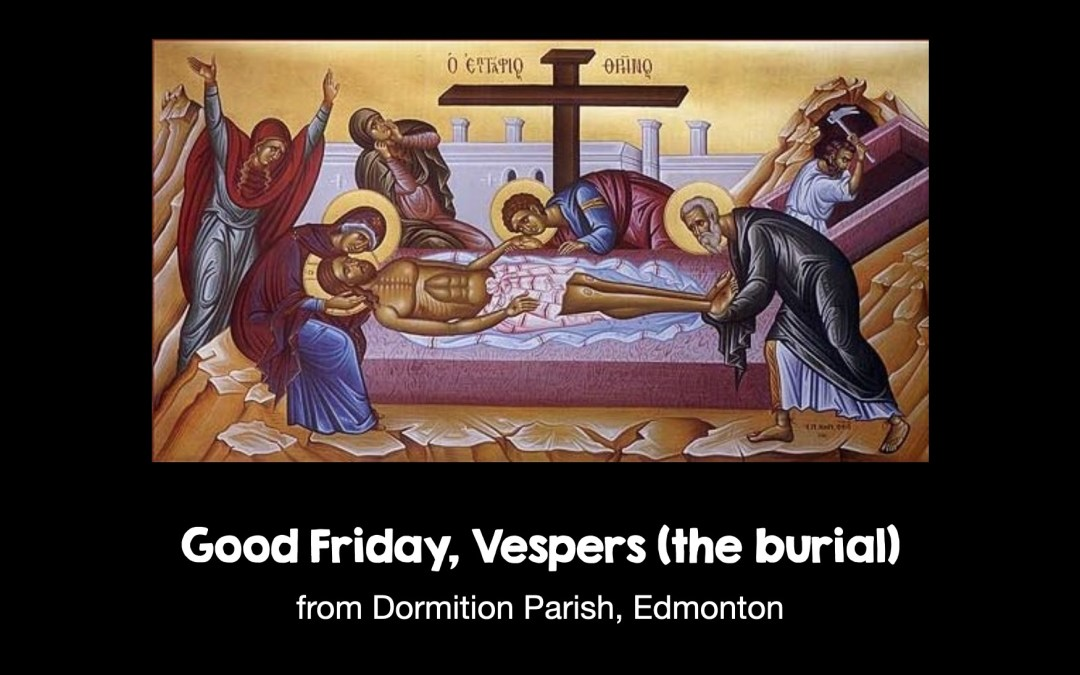Good Friday Vespers