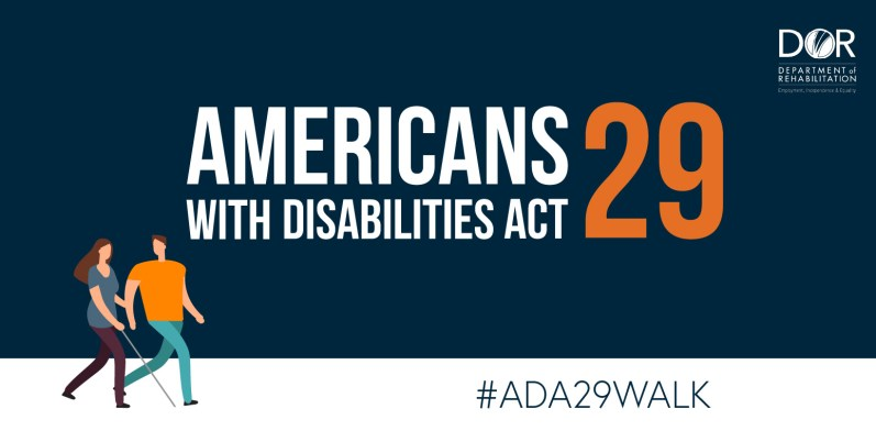 ADA 29th Walk banner with illustration of a man and a woman with a cane. Includes the DOR logo and the text Americans with Disabilities Act 29