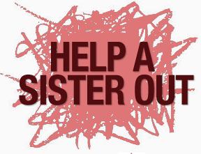 help a sister