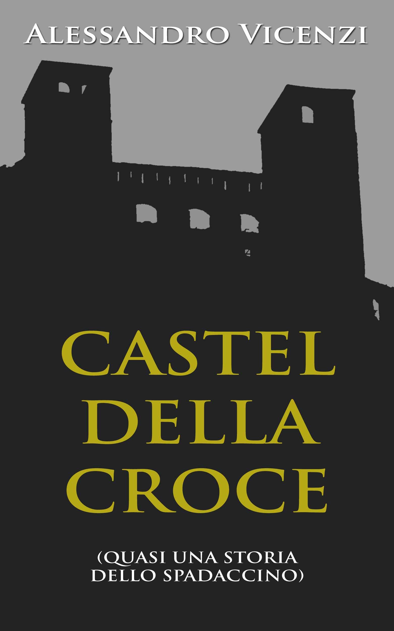 Castel della Croce. Quasi una storia dello Spadaccino – ebook