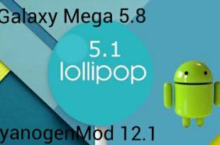 Galaxy Mega Android 5.1 Lollipop CyanogenMod 12.1