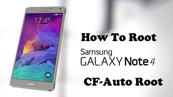 Guide] Root Galaxy Note 4 all Variants With CF Auto Root - Dory Labs