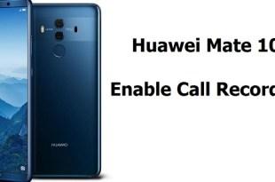 Huawei Mate 10 Call Recording