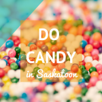 Do Candy in Saskatoon - Here are ten of the best places to satisfy your sweet tooth.