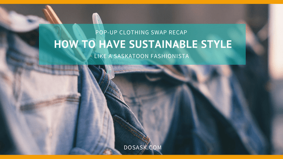 How do you look stylish while keeping your wardrobe sustainable? We asked three of Saskatoon's newest stylists to share their advice as part of the Do Sask Clothing Swap.