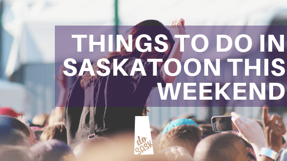 Saskatoon Events September 21 to 23 2018