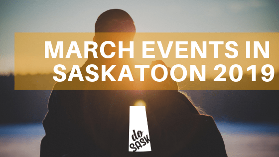 March 2019 Saskatoon events