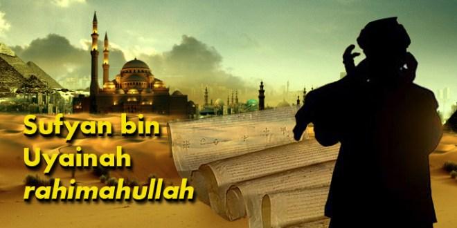biografi Sufyan bi Uyainah rahimahullah