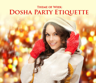 Dosha Party Etiquette