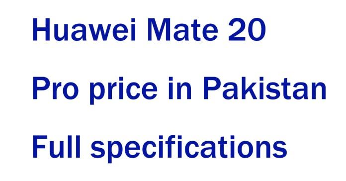Huawei Mate 20 Pro price in Pakistan