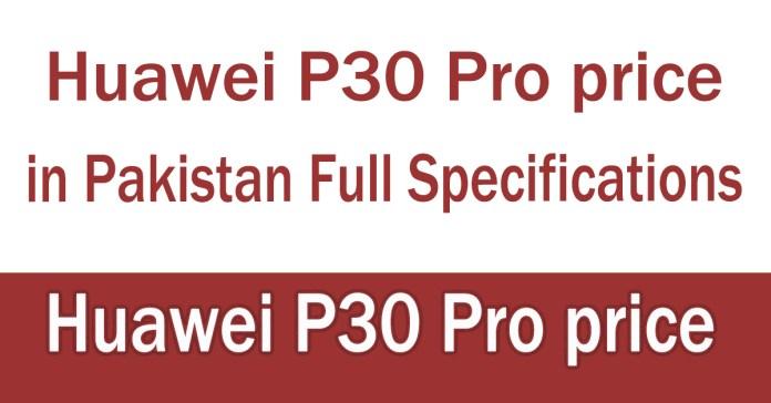 Huawei P30 Pro price in Pakistan