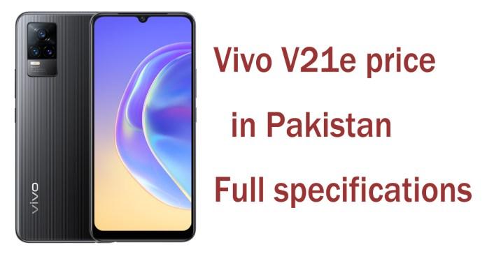 Vivo V21e price in Pakistan & Full specifications