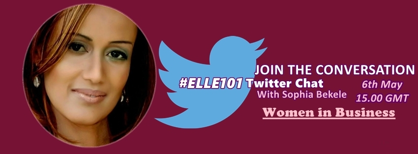 #Elle101 Join the #Women in #business Twitter Chat on May 6 2016, 1500GMT