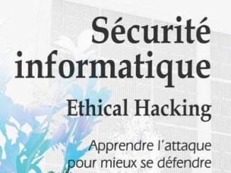 Sécurité informatique - Ethical Hacking - Apprendre l'attaque pour mieux se défendre