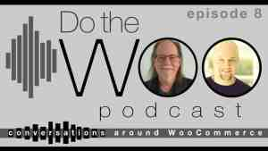 Do the Woo Podcast Episode 8