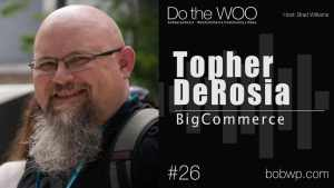Do the Woo Podcast with Topher DeRosia Episode 26
