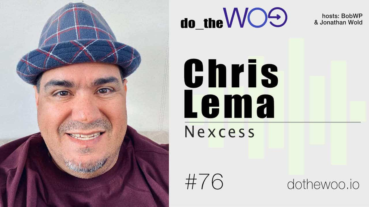 Do the Woo Podcast with Chris Lema Episode 76