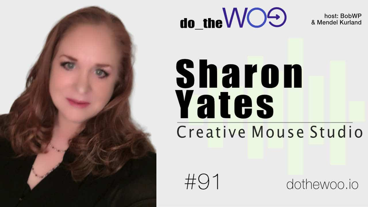 Do the Woo Podcast with Sharon Yates Episode 91